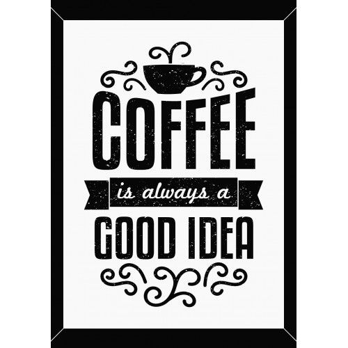 Text design minimalist poster in black and white coffee is always a good idea buy this stock vector on shutterstock find other images