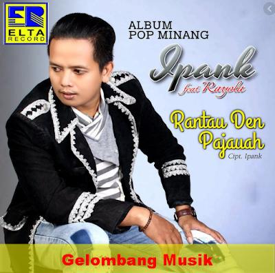 Download Lagu Minang Ipank Mp3 Full Album Terbaru Lagu Musik
