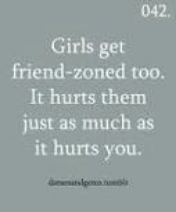 Girls get friend-zoned too | Quotes, Friend zone quotes ...