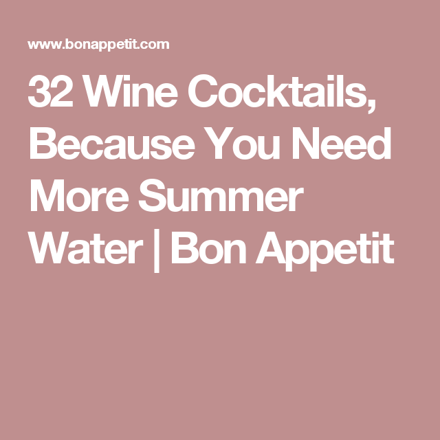 32 Wine Cocktails, Because You Need More Summer Water | Bon Appetit