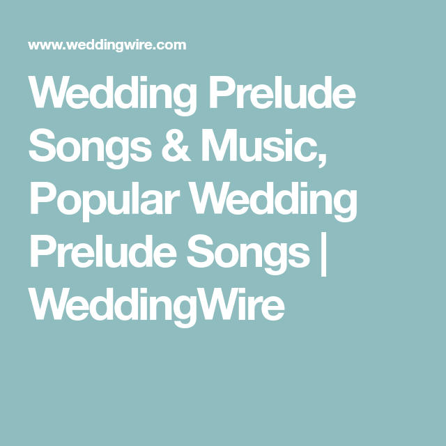 Wedding Recessional Songs Piano: Wedding Prelude Songs & Music, Popular Wedding Prelude