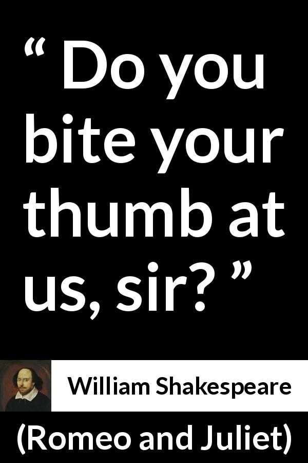 Romeo And Juliet Quotes And Meanings William Shakespeare  Romeo And Juliet  Do You Bite Your Thumb At .