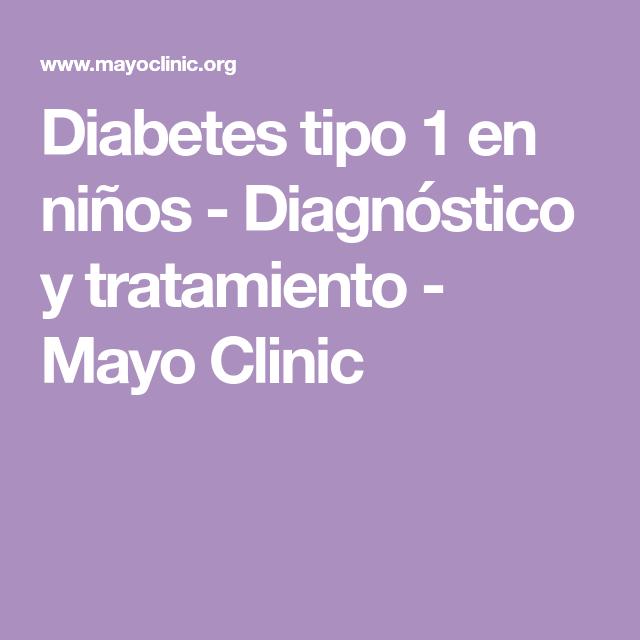 Mayo Clinic diabetes tipo 1 en niños