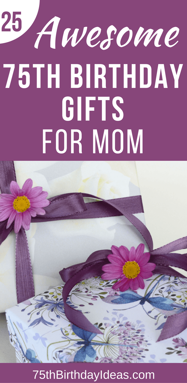 75th Birthday Gift Ideas for Mom 20+ 75th Birthday Gifts