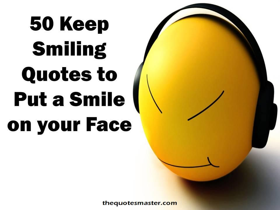 keep smiling quotes smiling quotes beautiful smile quotes quotes about smile quotes on smiling quotes about happiness and smile