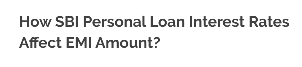 How Sbi Personal Loan Interest Rates Affect Emi Amount In 2020 Personal Loans Loan Interest Rates Interest Rates