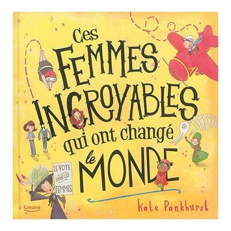 Ces Femmes Incroyables Ont Change Monde Livres Livre