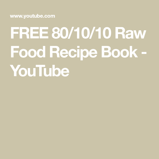 Free 801010 raw food recipe book youtube vegan 801010 free 801010 raw food recipe book youtube vegan 801010 pinterest menu vegans and recipes forumfinder Image collections