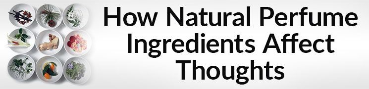 How Natural Perfume Ingredients Affect Thoughts