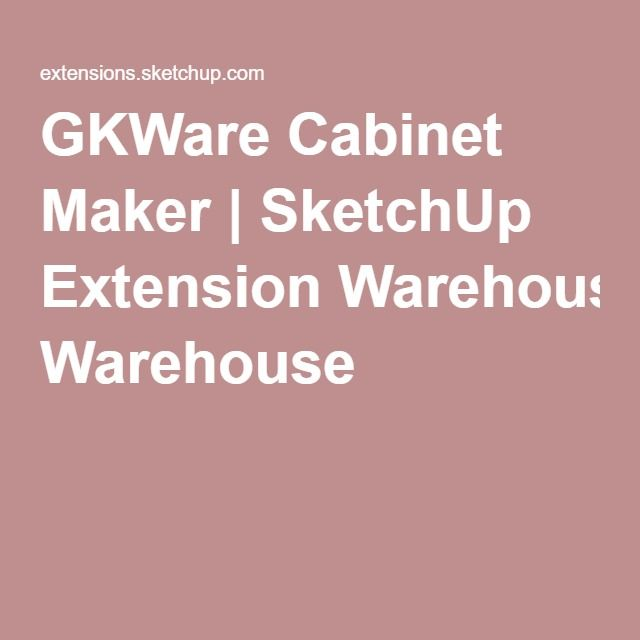 GKWare Cabinet Maker | SketchUp Extension Warehouse | ID