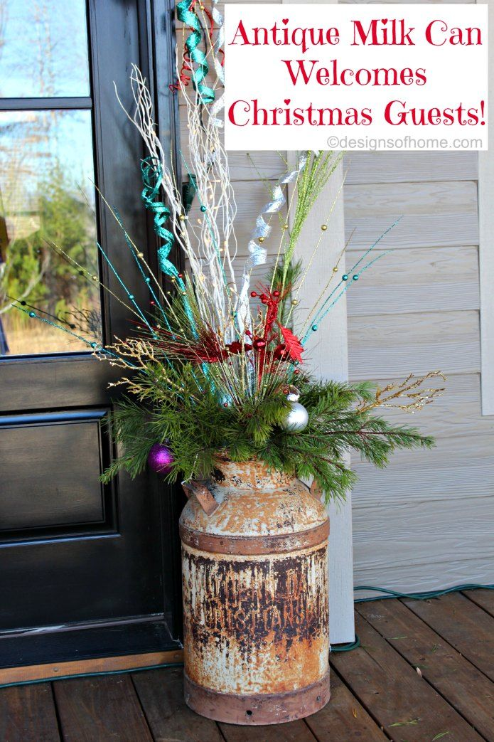 Antique Milk Can With Christmas Decorations Designsofhome Com Instructions On The Blog Antique Milk Can Holiday Crafts Christmas Old Milk Cans