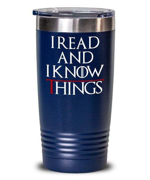 Photo of I Read And I Know Things – Funny Coffee Tumbler Gift For Readers – Librarian Coffee TUmbler Gift