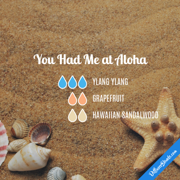 You Had Me at Aloha - Essential Oil Diffuser Blend