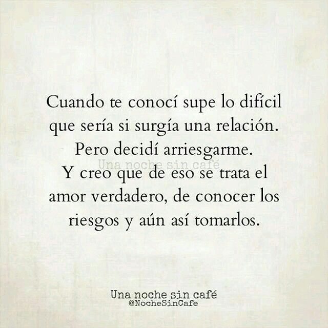 Todos Los Riesgos Frases De Amor Pinterest Frases Thoughts