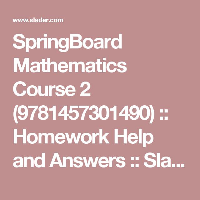 SpringBoard Mathematics Course 2 (9781457301490) :: Homework