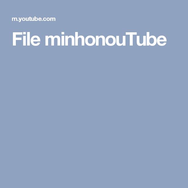 File minhonouTube