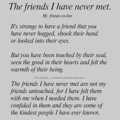 The Friends I Ve Never Met Internet Friends Quotes Friends Quotes Internet Friends