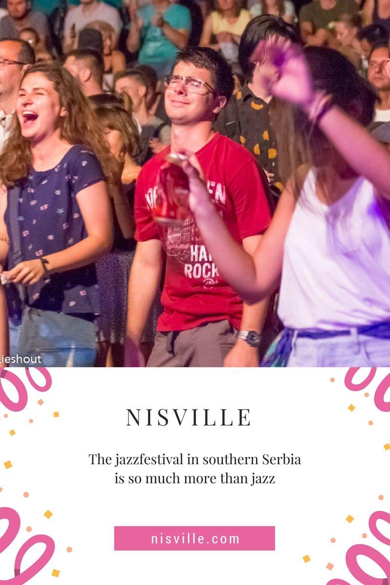 Nisville Het Jazzfestival In Het Zuiden Van Servie Is Zoveel Meer Dan Jazz Jazz Servie