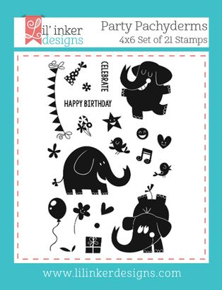 Party Pachyderms Stamps from Lil' Inkers Designs--it doesn't get any cuter than this. And with matching dies!