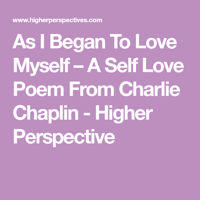 As I Began To Love Myself A Self Love Poem From Charlie