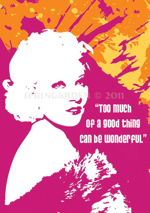 My all time fave Mae West quote!