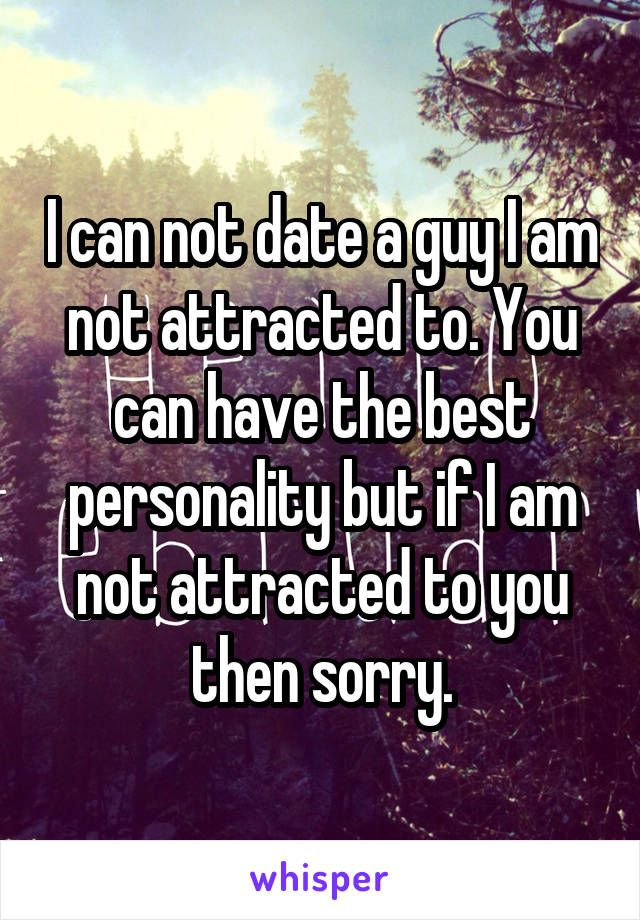 Dating A Guy I Am Not Attracted To