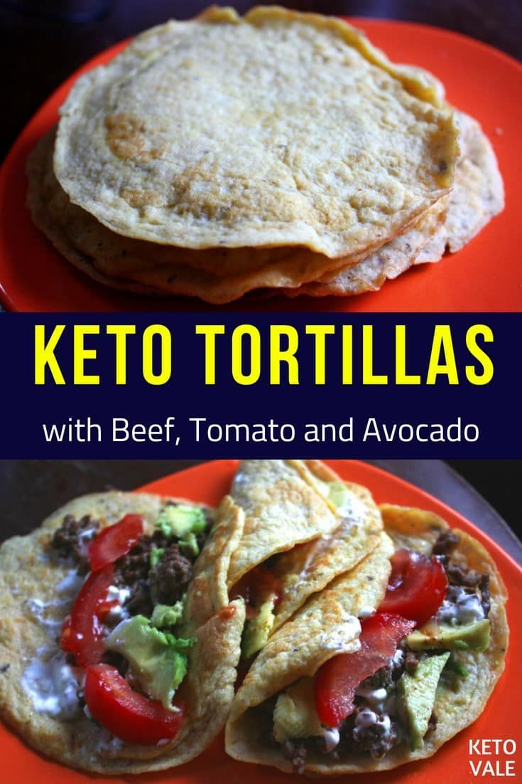 Tasty Keto Tortillas With Beef Avocado Tomato Fillings Low Carb Recipe Keto Vale Recipe Recipes Low Carb Tortillas Low Carb Keto Recipes