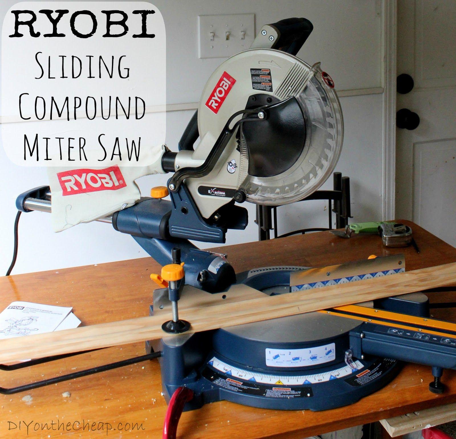 Ryobi Sliding Compound Miter Saw Review Via Diyonthecheap Com Sliding Compound Miter Saw Miter Saw Compound Mitre Saw