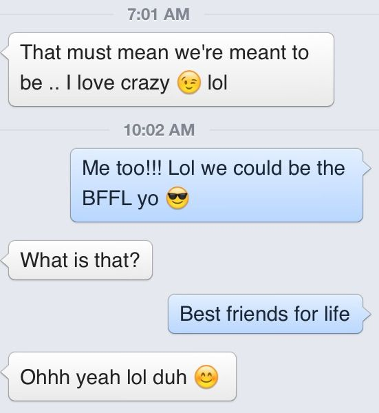 Lol. Conversation I had... We could be BFFL