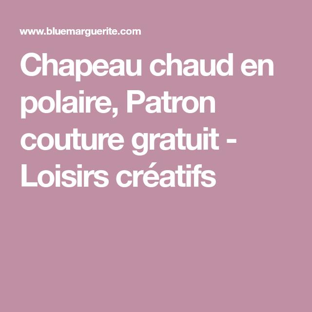 Sehr Chapeau chaud en polaire, Patron couture gratuit - Loisirs  LU88