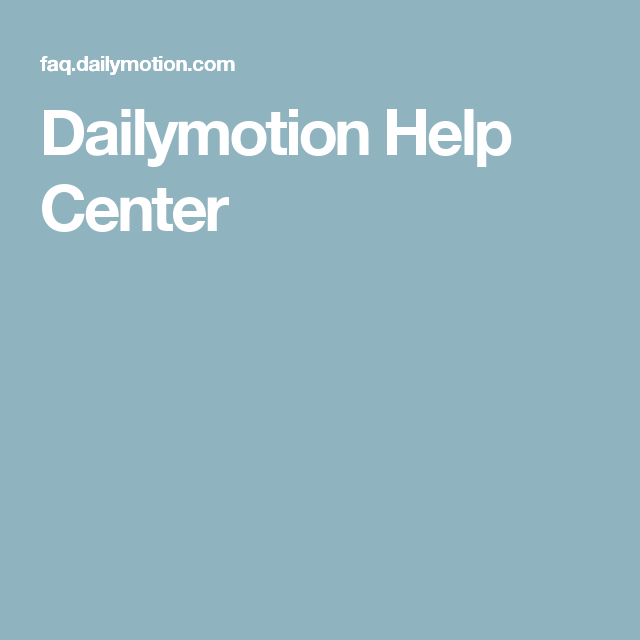 Dailymotion Help Center | Places to visit | Ios und Places