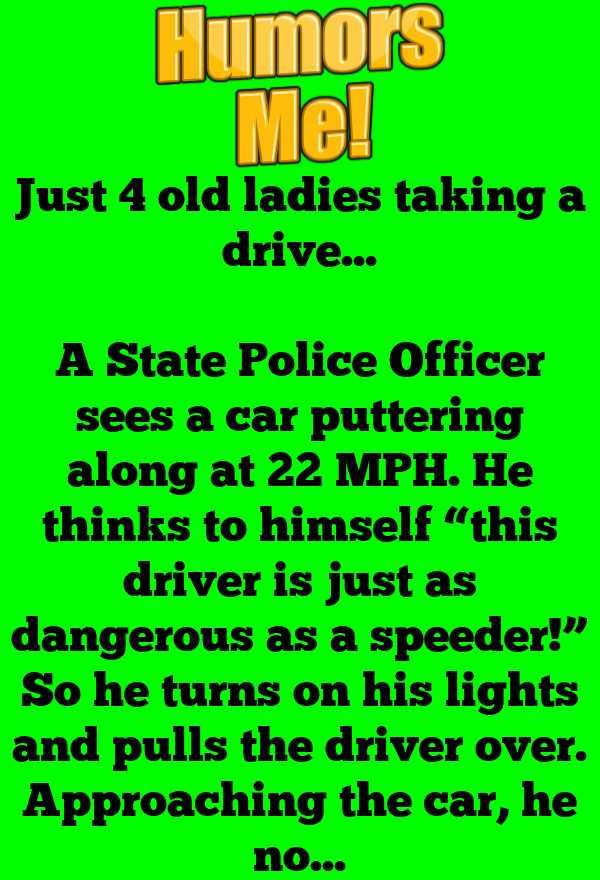 Just 4 Old Ladies Taking A Drive Jokes Humor Old Women