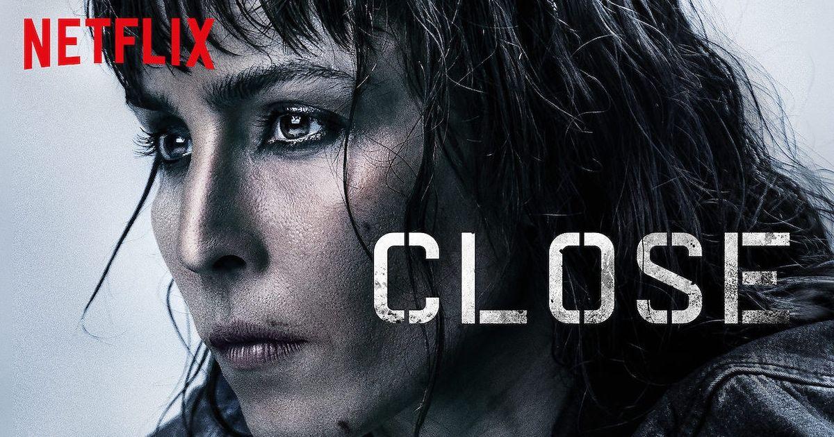 Film Review Close (2019 Netflix, Film review, Film