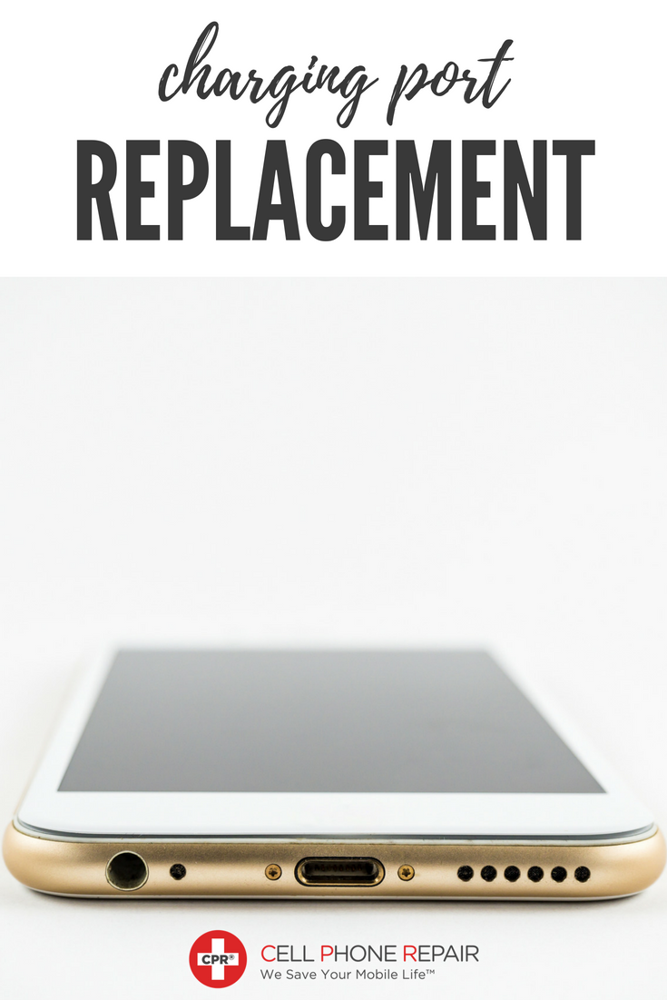 Charging Port Replacement & Repair - Cell Phone Repair Services