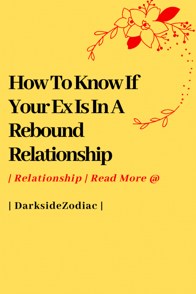 How To Know If Your Ex Is In A Rebound Relationship - Dark