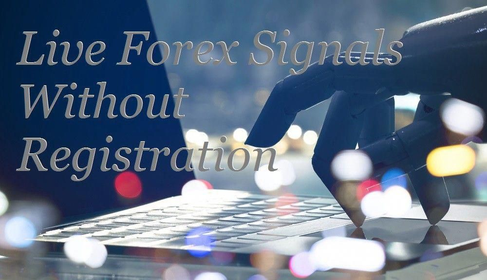 Live Forex Signals Without Registration | Forex Trading