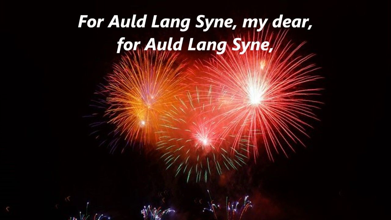 AULD OLD LANG SYNE Sing Along words lyrics HAPPY NEW YEARS