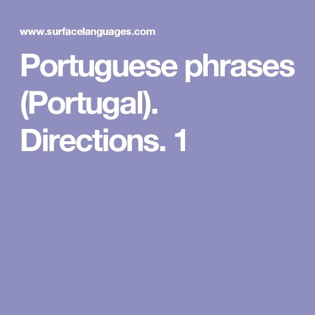 Portuguese phrases (Portugal). Directions. 1