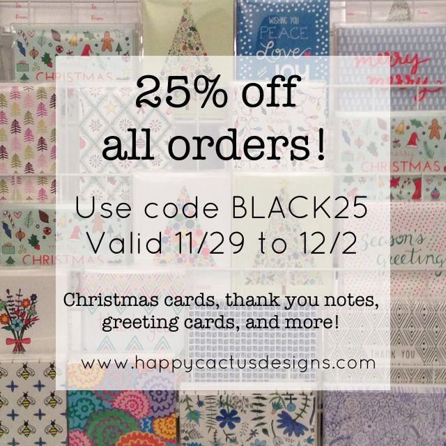 Holiday Sale! 25% off all orders at www.happycactusdesigns. Save on Christmas cards, thank you notes, greeting cards, and more!