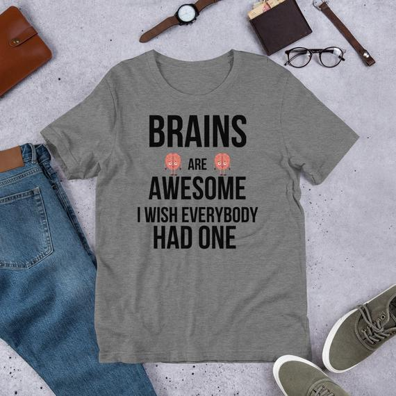 e51a585ee Brains Are Awesome T-shirt, Funny Brains Shirt, I Wish Everybody Had,  Sarcastic Funny Quote, Rude Te