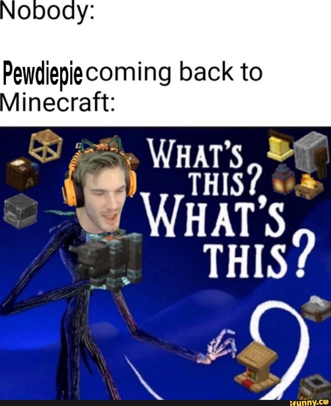 Felix Plays Minecraft Jack Plays Minecraft Mark Roblox No Ooy Pewdiepiecoming Back To Inecraft Ifunny Pewdiepie Funny Video Memes Minecraft Memes