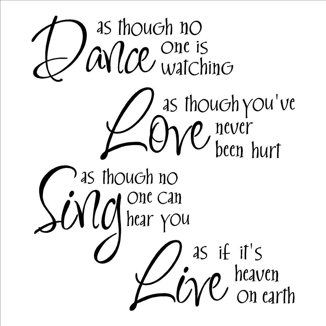dance as though no one is watching love as though you ve never been The Great Debate TV dance as though no one is watching love as though you ve never been hurt sing as though no one can hear you live like it s heaven on earth