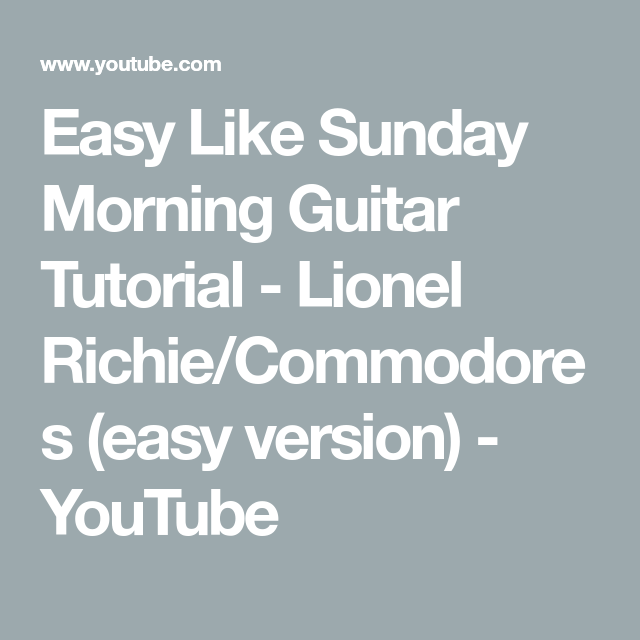 Easy Like Sunday Morning Guitar Tutorial Lionel Richie Commodores Easy Version Youtube Guitar Tutorial Lionel Richie Commodores Easy Like Sunday Morning