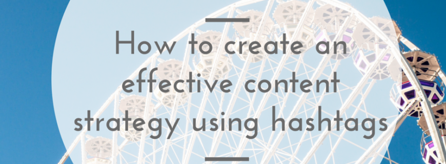 How to create an effective content strategy using hashtags