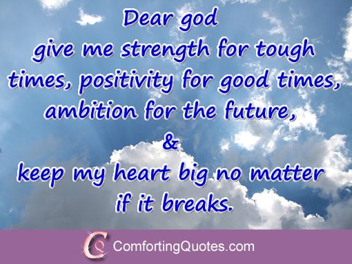 God Gives Us Strength Quotes Dear Lord Give Me Strength To Carry