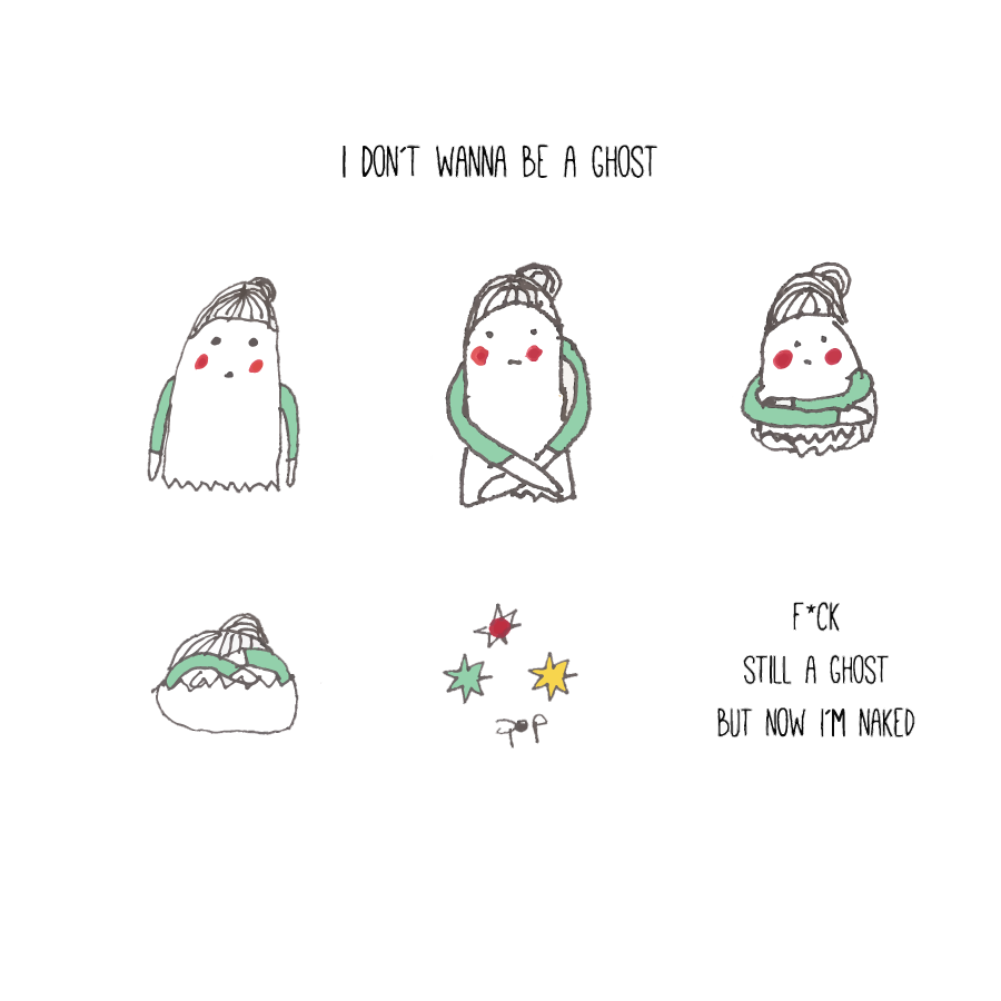 I don´t wanna be a ghost