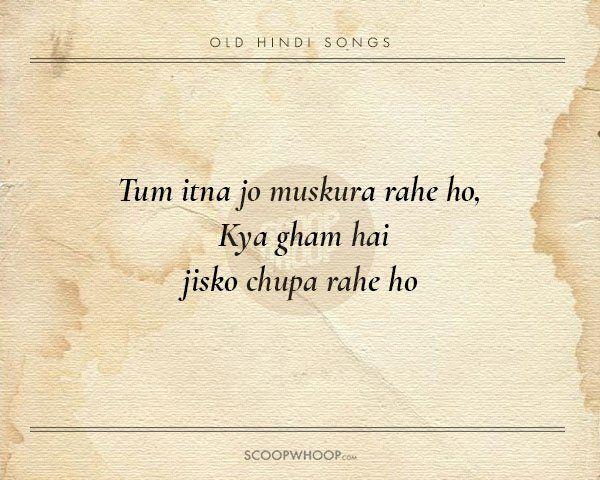 20 Beautiful Verses From Old Hindi Songs That Are Tailor Made Advice For Our Generation Best Lyrics Quotes Caption Lyrics Best Song Lyrics It is difficult to describe the and here is the kind of song which is simply impossible to describe. beautiful verses from old hindi songs