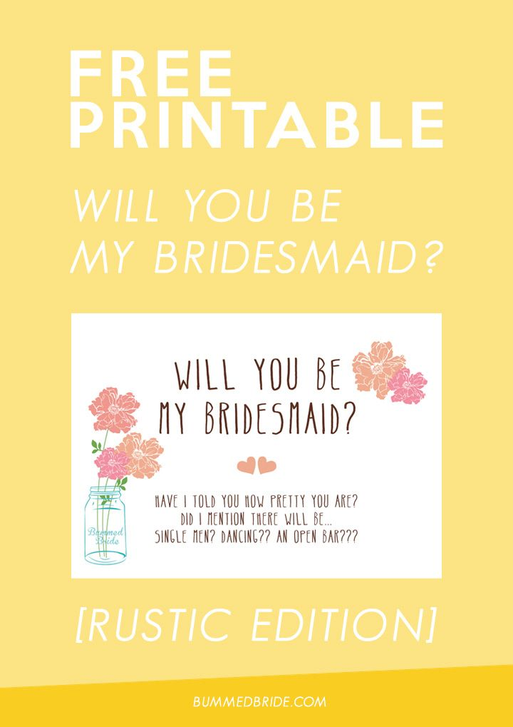 Free printable will you be my bridesmaid be my