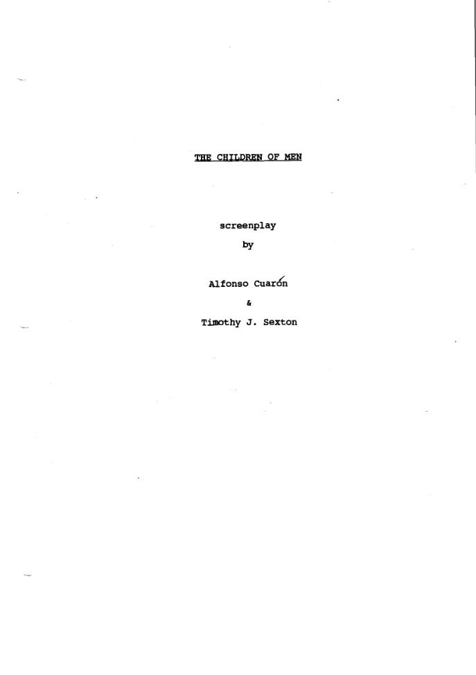 Children Of Men Screenplay By Alfonso Cuaron And Timothy J Sexton Pdf ScriptsScreenwritingPdf