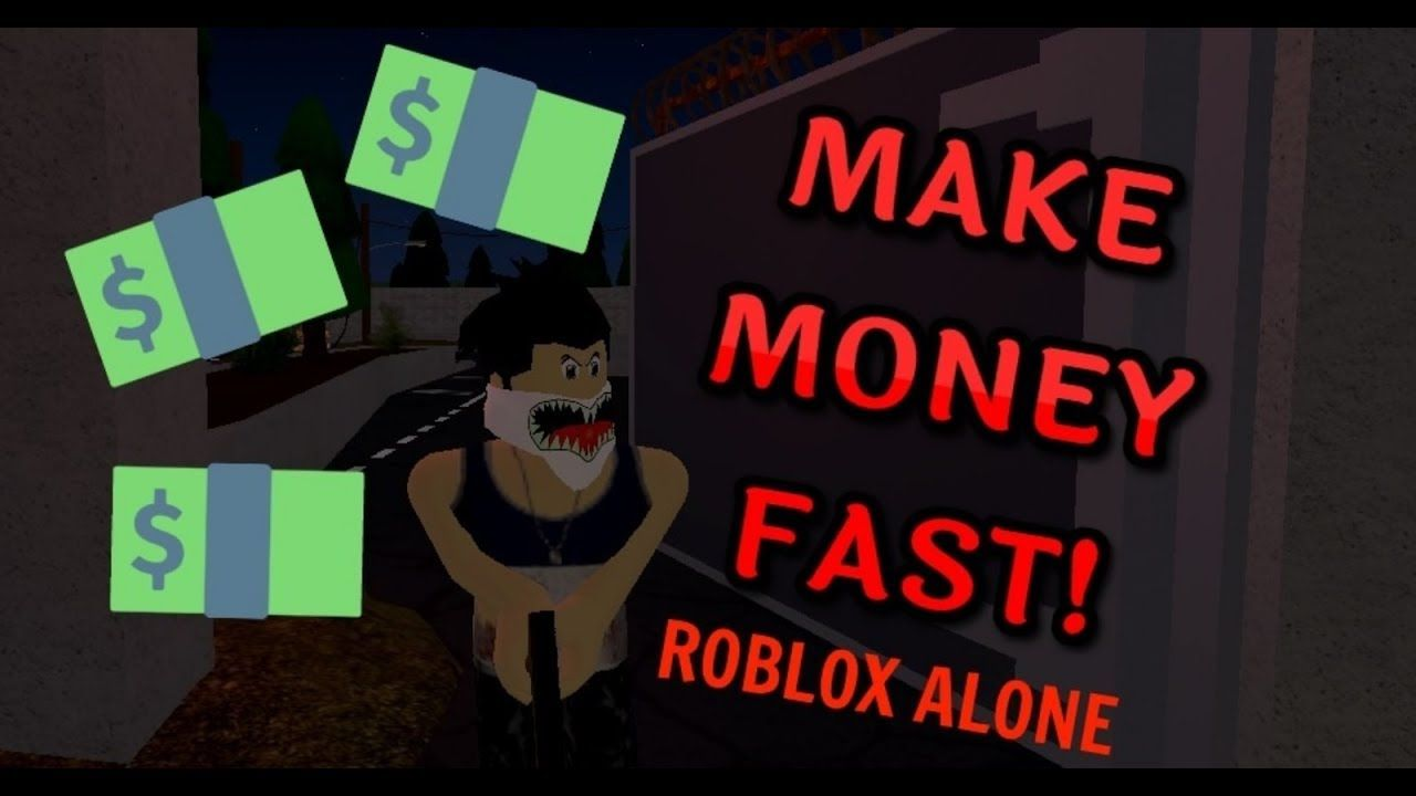 Awesome How To Get Money Fastroblox Alone Make Money